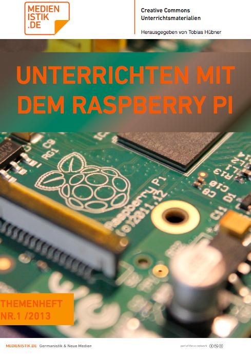 Neues Themenheft: Unterrichten mit dem Raspberry Pi « Medienistik Blog